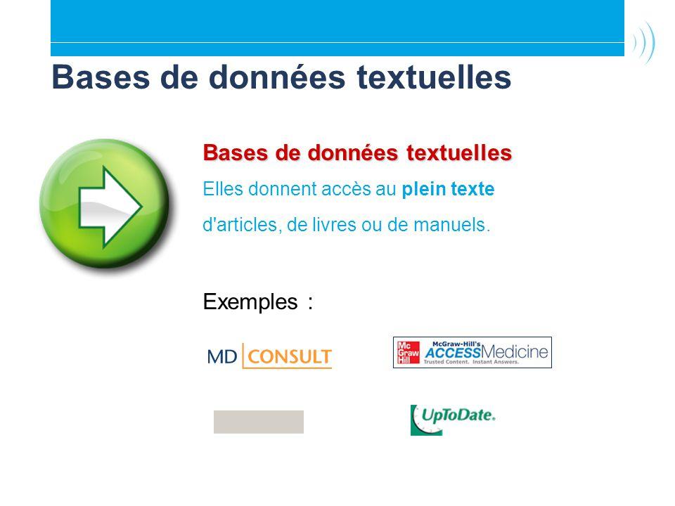 Bases de données textuelles Elles donnent accès au plein texte d'articles, de livres ou de manuels. Exemples :