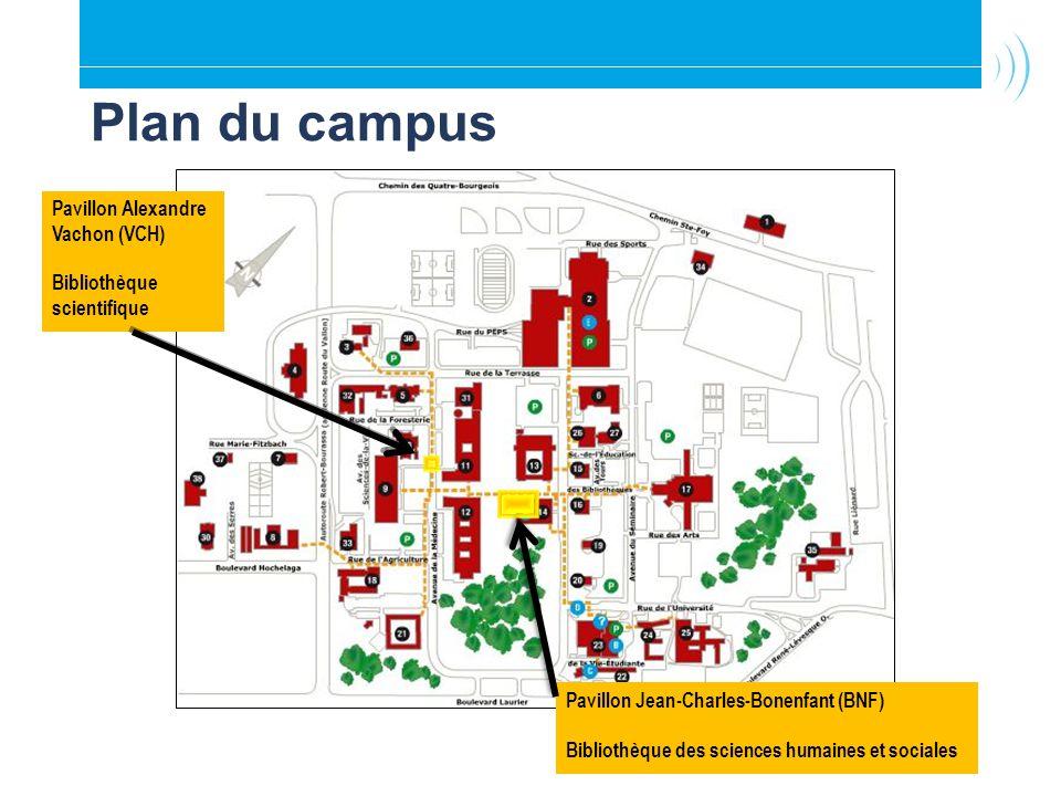 Plan du campus Pavillon Jean-Charles-Bonenfant (BNF) Bibliothèque des sciences humaines et sociales Pavillon Alexandre Vachon (VCH) Bibliothèque scientifique