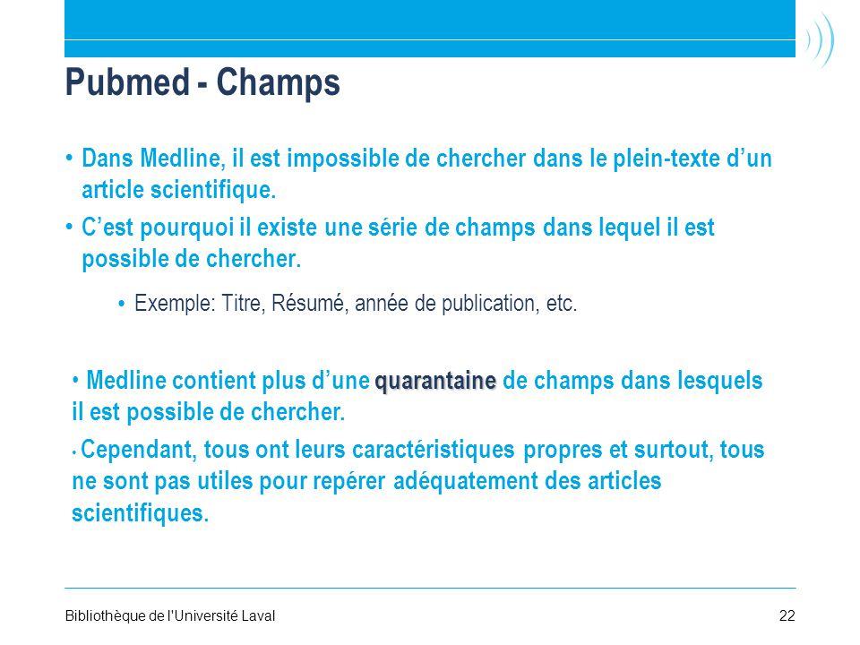 Pubmed - Champs Dans Medline, il est impossible de chercher dans le plein-texte dun article scientifique.