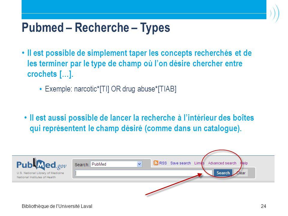 Pubmed – Recherche – Types Il est possible de simplement taper les concepts recherchés et de les terminer par le type de champ où lon désire chercher entre crochets […].