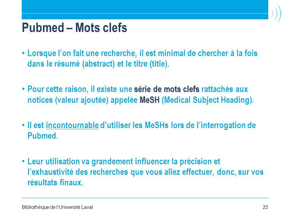 Pubmed – Mots clefs Lorsque lon fait une recherche, il est minimal de chercher à la fois dans le résumé (abstract) et le titre (title).