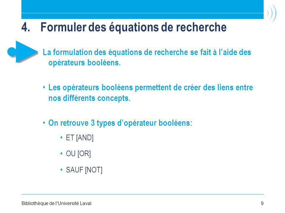 4.Formuler des équations de recherche La formulation des équations de recherche se fait à laide des opérateurs booléens.