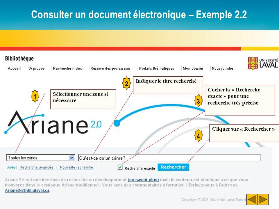Consulter un document électronique – Exemple 2.2 1 Sélectionner une zone si nécessaire 2 3 Indiquer le titre recherché Cocher la « Recherche exacte »