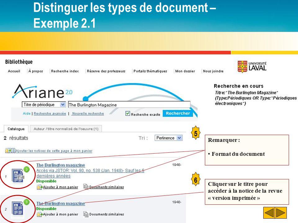 Distinguer les types de document – Exemple 2.1 5 Remarquer : Format du document Cliquer sur le titre pour accéder à la notice de la revue « version imprimée » 6