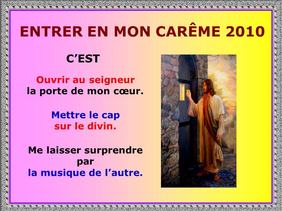 PRIÈRE POUR LE CARÊME 2010 Merci, mon Dieu, pour le Carême .
