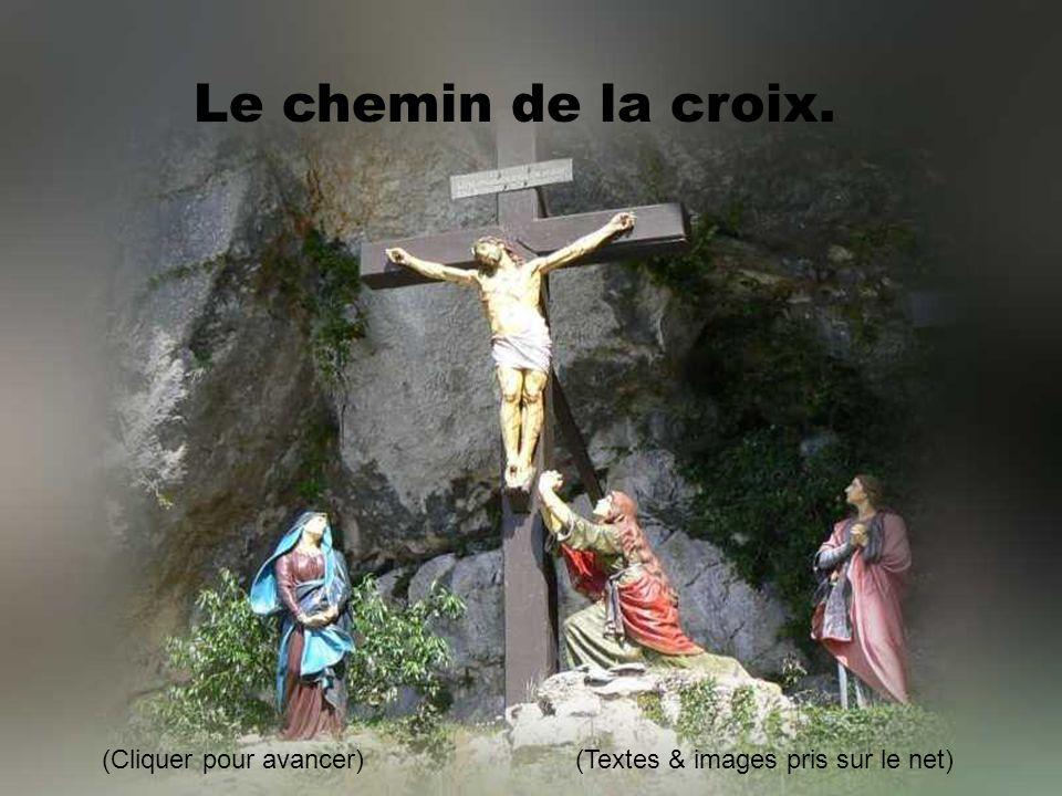 Le chemin de la croix. (Cliquer pour avancer)(Textes & images pris sur le net)