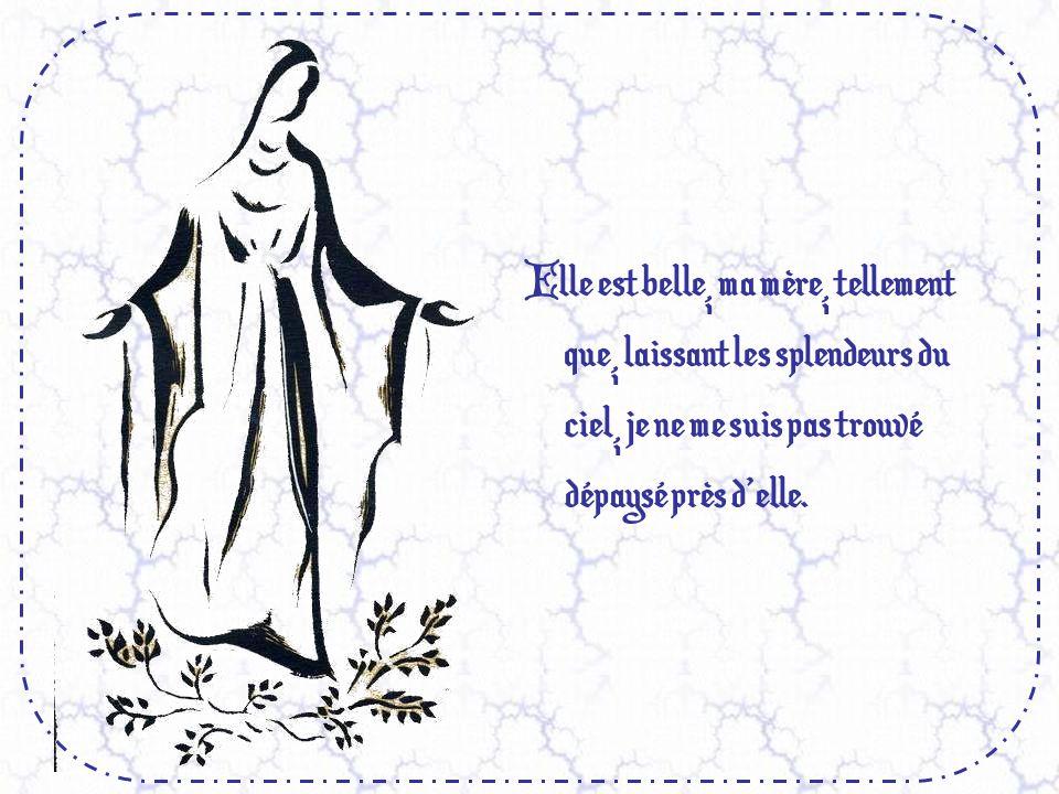 Ma Mère, elle sappelle Marie, dit Dieu. Son âme est absolument pure et pleine de grâce, son corps est vierge et habité dune telle lumière que sur terr