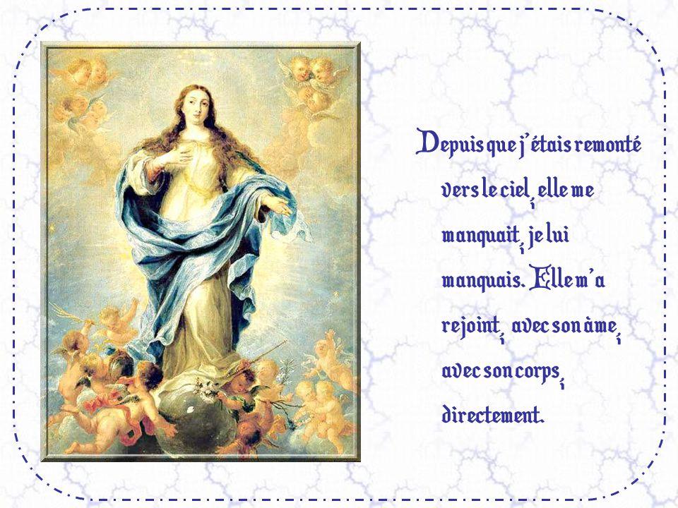 Pourtant, je sais ce que cest, dit Dieu, que dêtre porté par les anges : ça ne vaut pas les bras dune maman, croyez-moi.