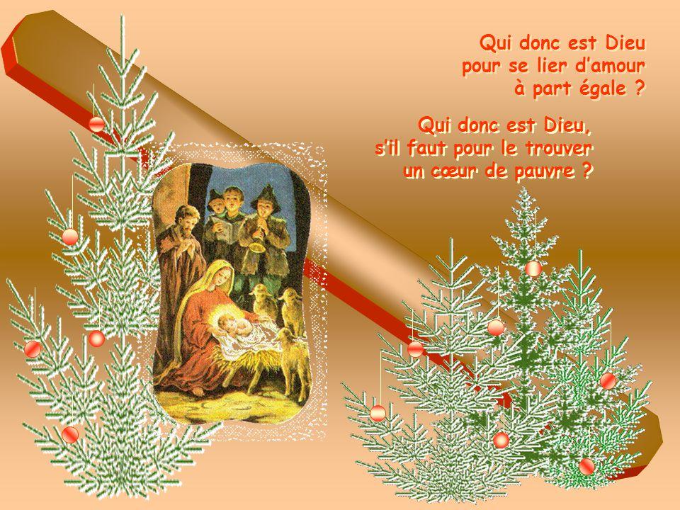 Qui donc est Dieu pour nous donner son Fils né de la femme .