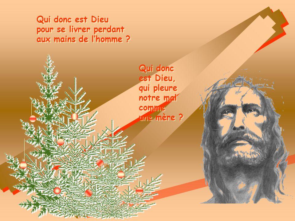 Qui donc est Dieu que nul ne peut aimer sil naime lhomme .