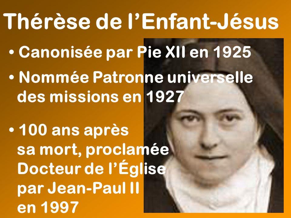 Canonisée par Pie XII en 1925 Nommée Patronne universelle des missions en 1927 100 ans après sa mort, proclamée Docteur de lÉglise par Jean-Paul II en