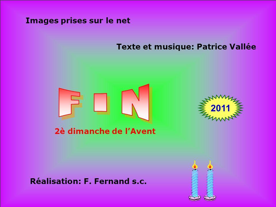 Images prises sur le net Texte et musique: Patrice Vallée Réalisation: F.