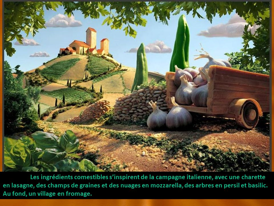 Les ingrédients comestibles sinspirent de la campagne italienne, avec une charette en lasagne, des champs de graines et des nuages en mozzarella, des arbres en persil et basilic.