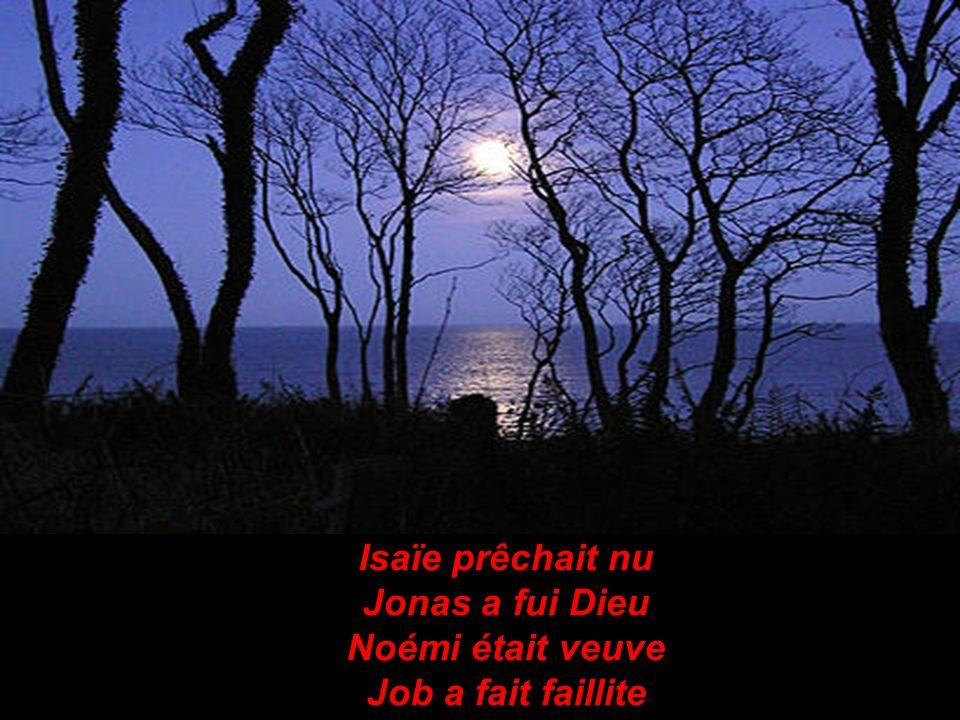 Isaïe prêchait nu Jonas a fui Dieu Noémi était veuve Job a fait faillite