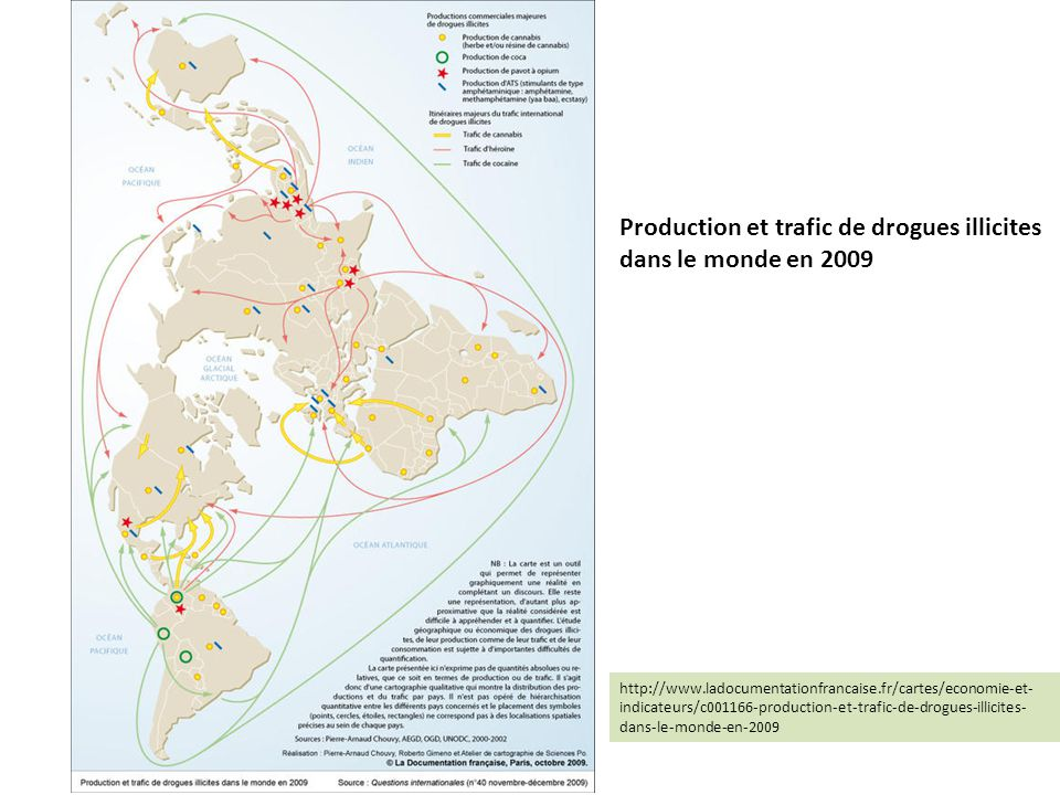 Production et trafic de drogues illicites dans le monde en 2009 http://www.ladocumentationfrancaise.fr/cartes/economie-et- indicateurs/c001166-product