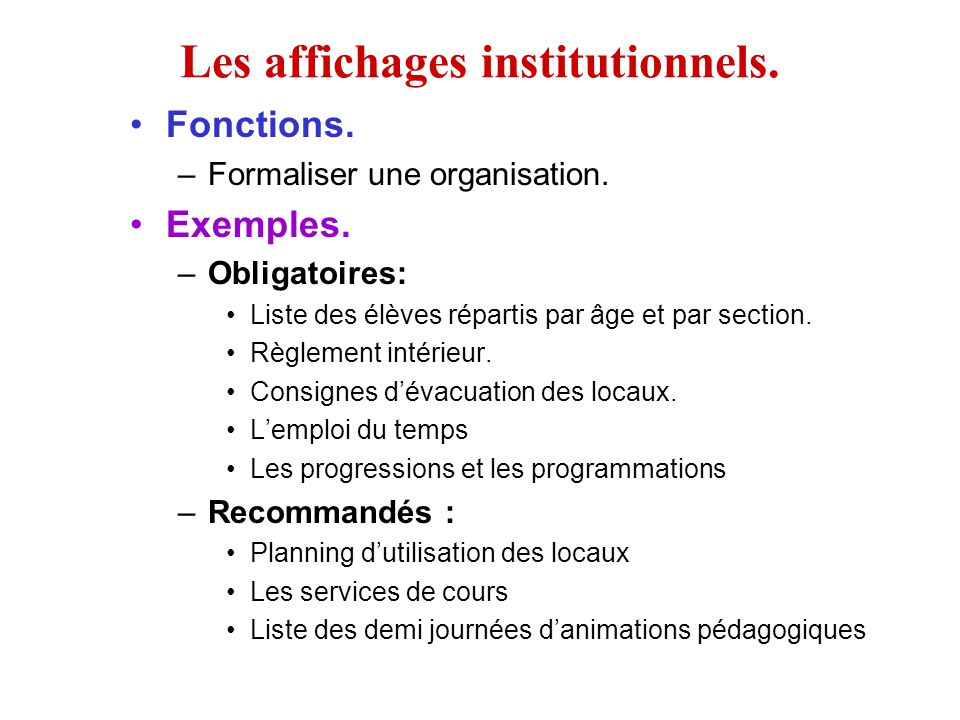 Les affichages institutionnels.Fonctions. –Formaliser une organisation.