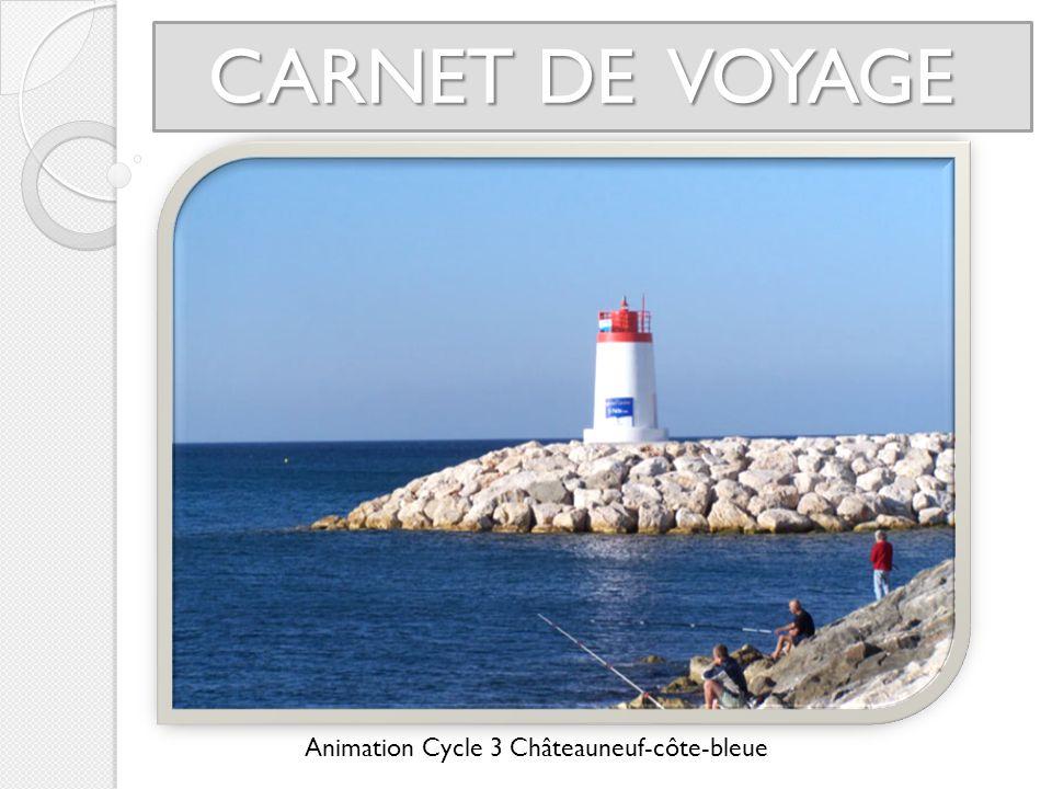 CARNET DE VOYAGE Animation Cycle 3 Châteauneuf-côte-bleue