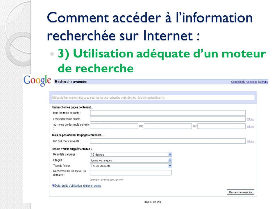 Comment accéder à linformation recherchée sur Internet : 3) Utilisation adéquate dun moteur de recherche