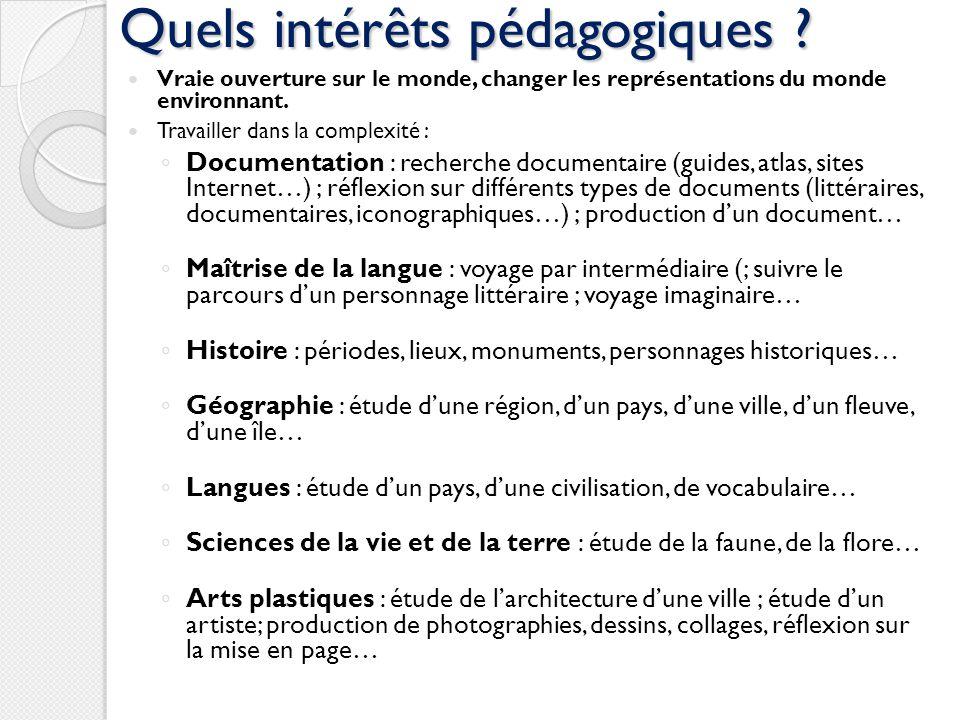 Quels intérêts pédagogiques ? Vraie ouverture sur le monde, changer les représentations du monde environnant. Travailler dans la complexité : Document