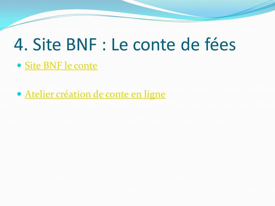 4. Site BNF : Le conte de fées Site BNF le conte Atelier création de conte en ligne