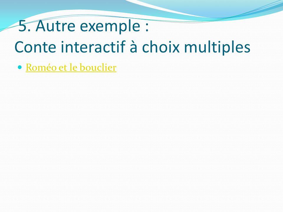 5. Autre exemple : Conte interactif à choix multiples Roméo et le bouclier