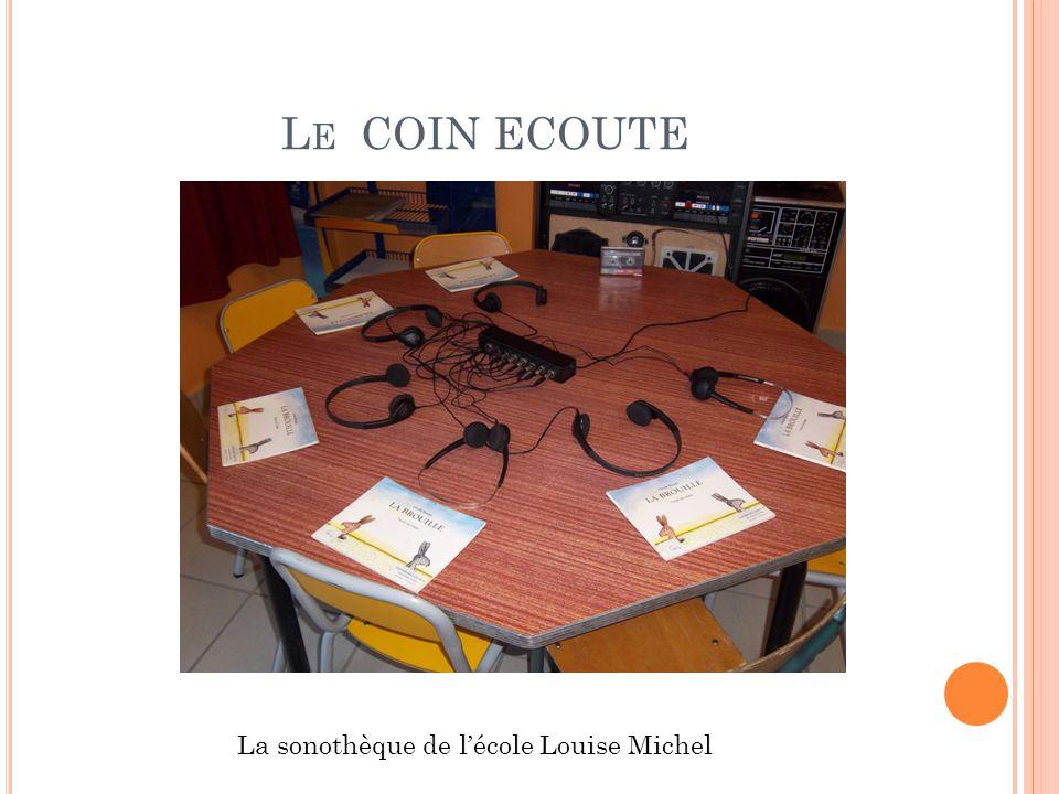 L E COIN ECOUTE La sonothèque de lécole Louise Michel