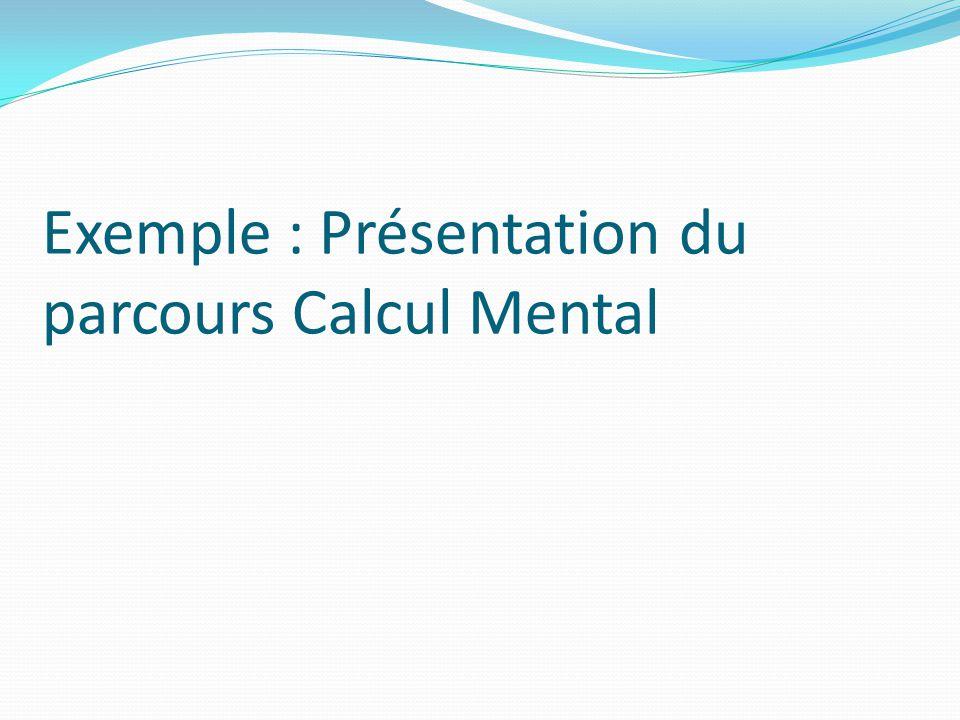 Exemple : Présentation du parcours Calcul Mental
