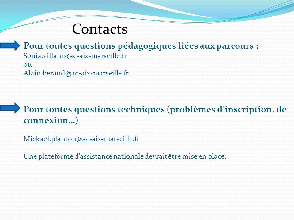 Contacts Pour toutes questions pédagogiques liées aux parcours : Sonia.villani@ac-aix-marseille.fr ou Alain.beraud@ac-aix-marseille.fr Pour toutes que