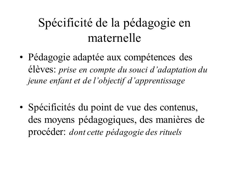 Spécificité de la pédagogie en maternelle Pédagogie adaptée aux compétences des élèves: prise en compte du souci dadaptation du jeune enfant et de lob