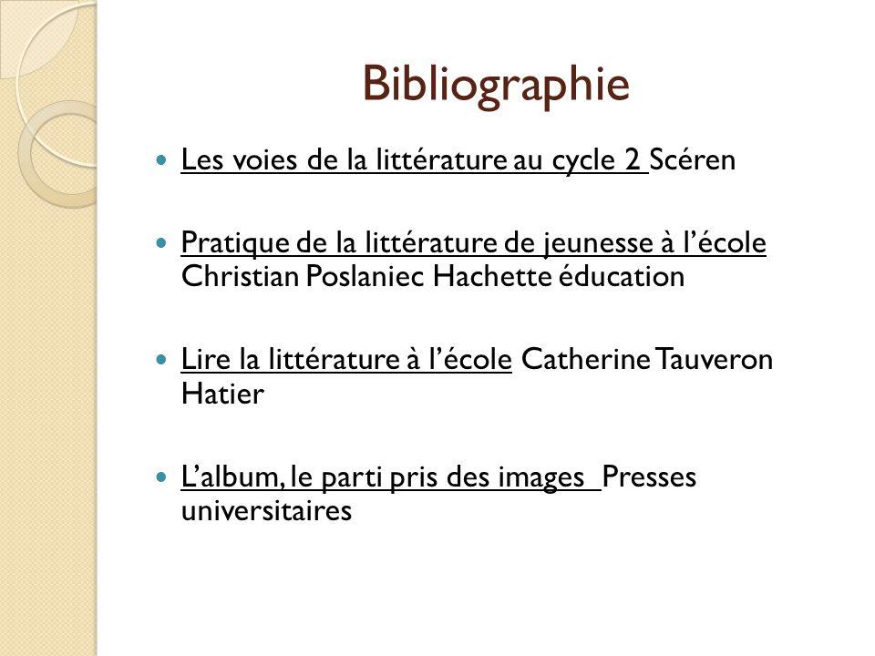 Bibliographie Les voies de la littérature au cycle 2 Scéren Pratique de la littérature de jeunesse à lécole Christian Poslaniec Hachette éducation Lir