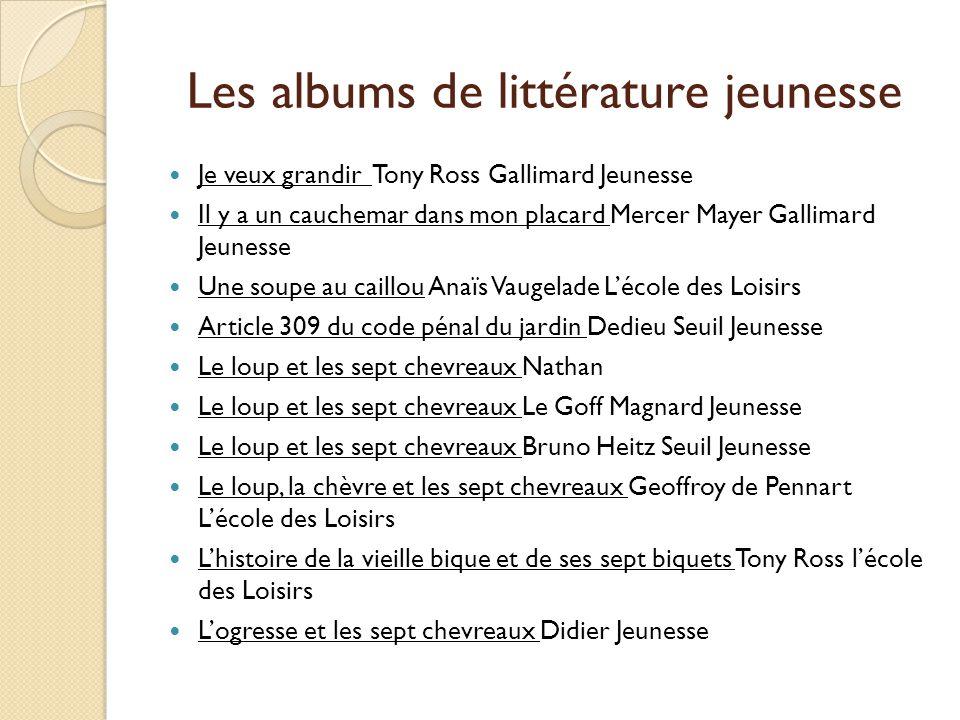 Les albums de littérature jeunesse Je veux grandir Tony Ross Gallimard Jeunesse Il y a un cauchemar dans mon placard Mercer Mayer Gallimard Jeunesse U
