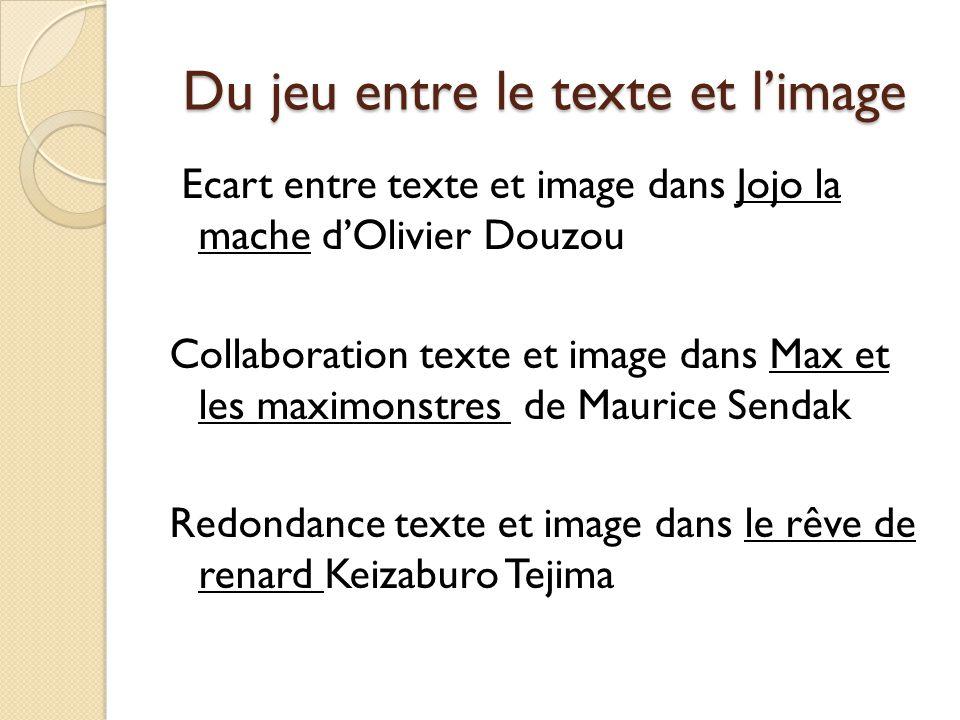Du jeu entre le texte et limage Ecart entre texte et image dans Jojo la mache dOlivier Douzou Collaboration texte et image dans Max et les maximonstre