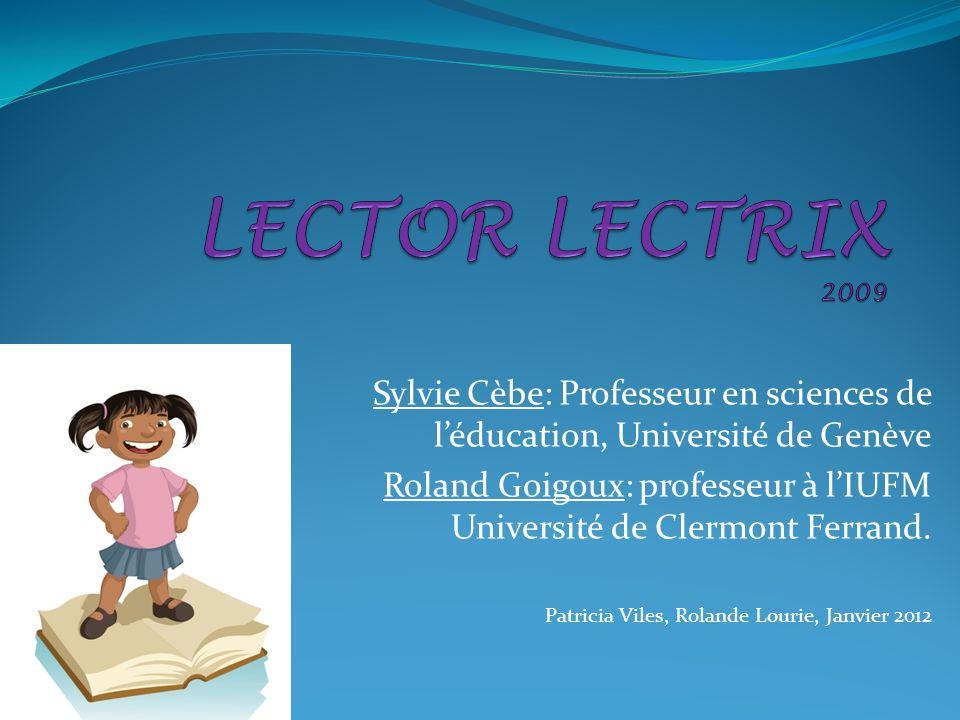 Sylvie Cèbe: Professeur en sciences de léducation, Université de Genève Roland Goigoux: professeur à lIUFM Université de Clermont Ferrand. Patricia Vi