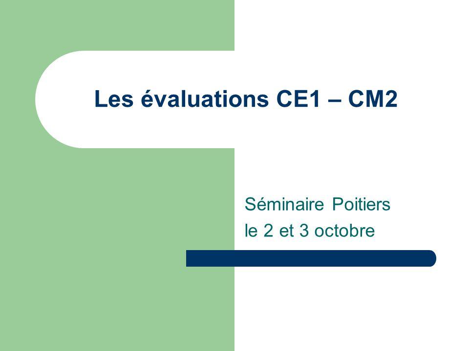 Les évaluations CE1 – CM2 Séminaire Poitiers le 2 et 3 octobre