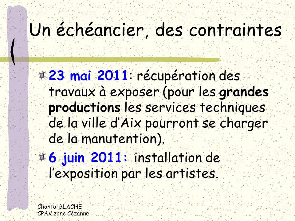 Un échéancier, des contraintes 23 mai 2011: récupération des travaux à exposer (pour les grandes productions les services techniques de la ville dAix pourront se charger de la manutention).