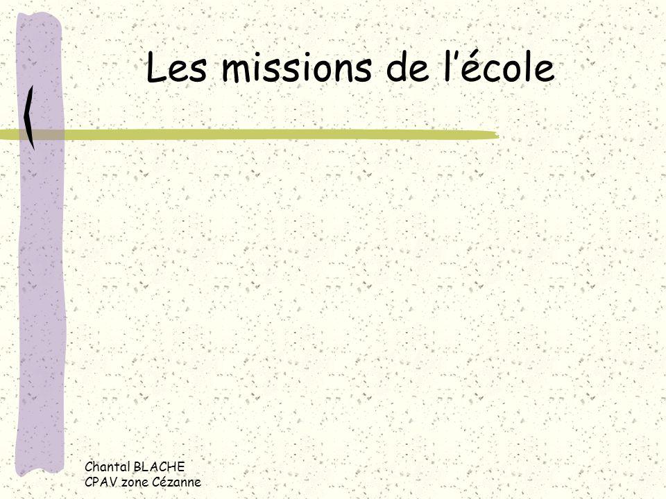 Chantal BLACHE CPAV zone Cézanne Les missions de lécole
