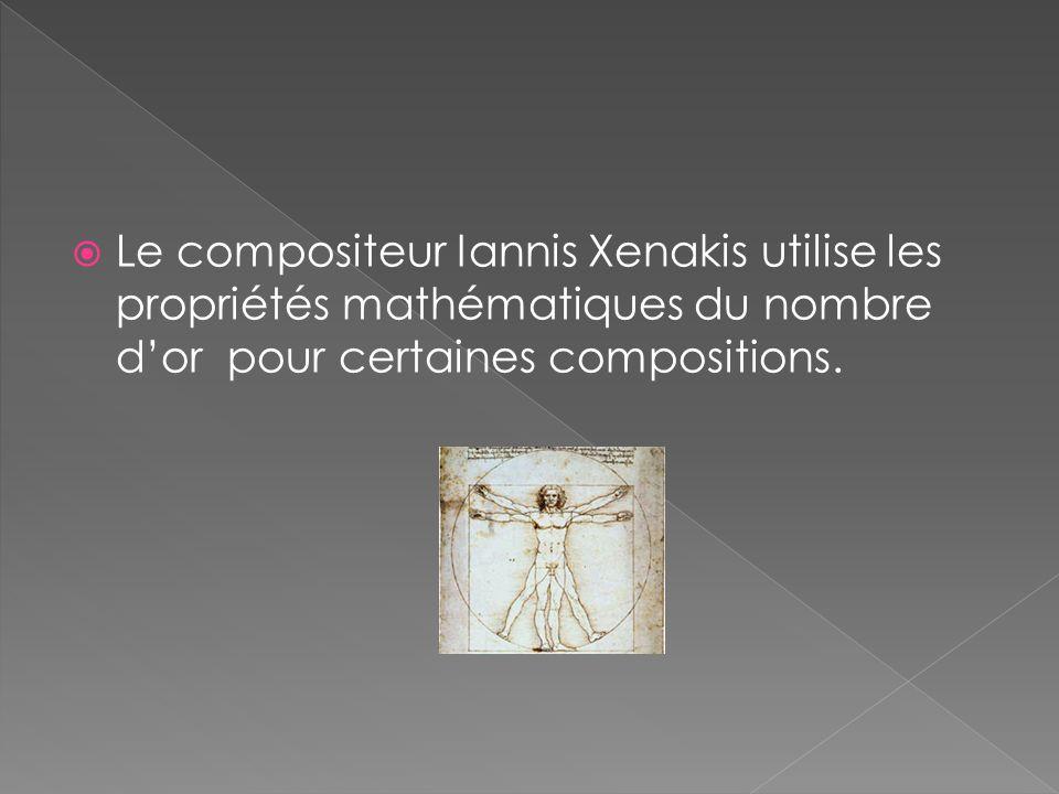 Le compositeur Iannis Xenakis utilise les propriétés mathématiques du nombre dor pour certaines compositions.