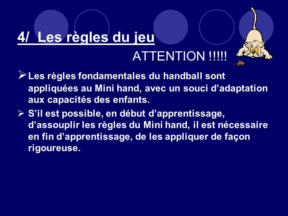 4/ Les règles du jeu ATTENTION !!!!.