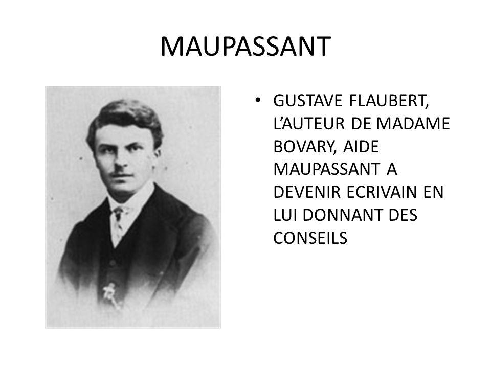 MAUPASSANT GUSTAVE FLAUBERT, LAUTEUR DE MADAME BOVARY, AIDE MAUPASSANT A DEVENIR ECRIVAIN EN LUI DONNANT DES CONSEILS