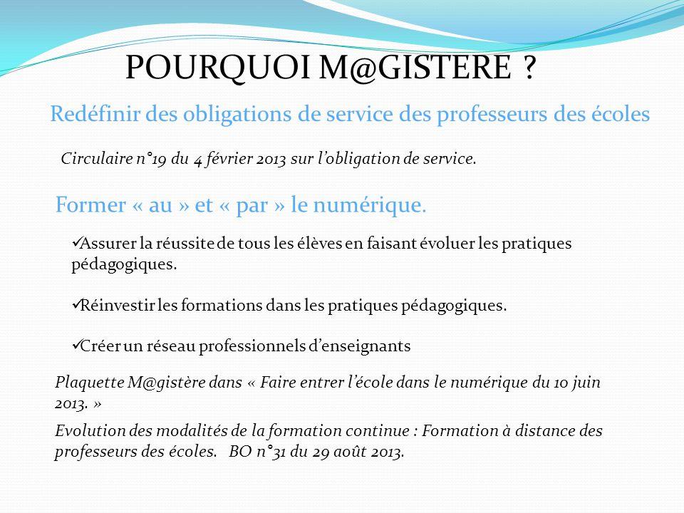 POURQUOI M@GISTERE . Circulaire n°19 du 4 février 2013 sur lobligation de service.