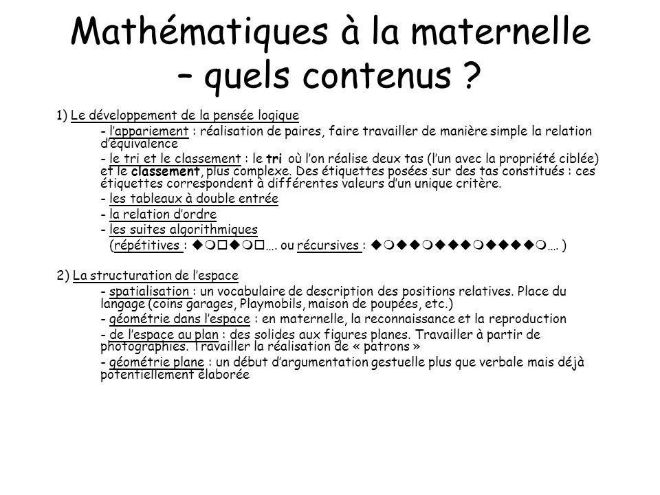 Mathématiques à la maternelle – quels contenus ? 1) Le développement de la pensée logique - lappariement : réalisation de paires, faire travailler de