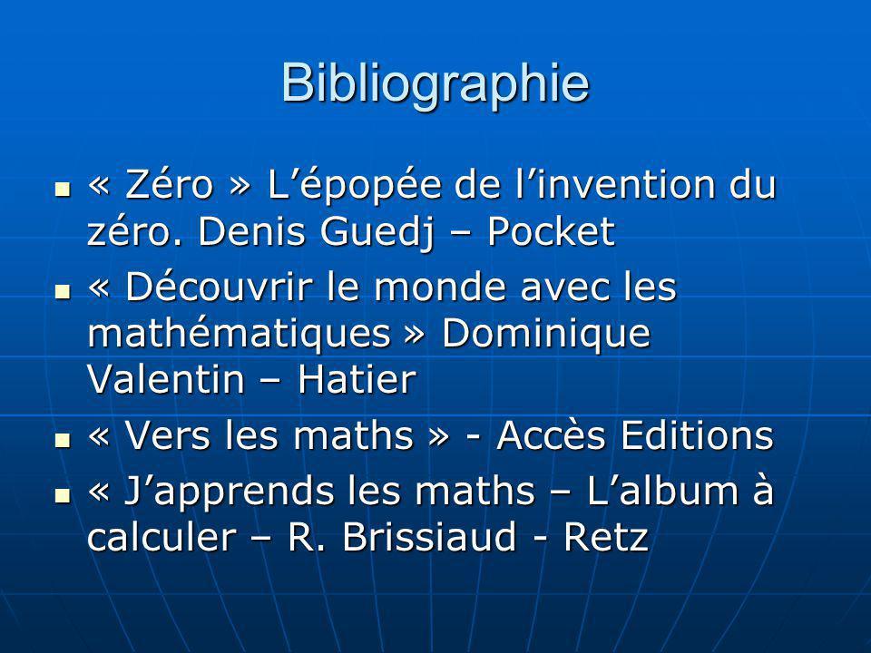 Bibliographie « Zéro » Lépopée de linvention du zéro. Denis Guedj – Pocket « Zéro » Lépopée de linvention du zéro. Denis Guedj – Pocket « Découvrir le