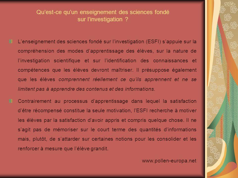 Quest-ce quun enseignement des sciences fondé sur linvestigation ? Lenseignement des sciences fondé sur linvestigation (ESFI) sappuie sur la compréhen