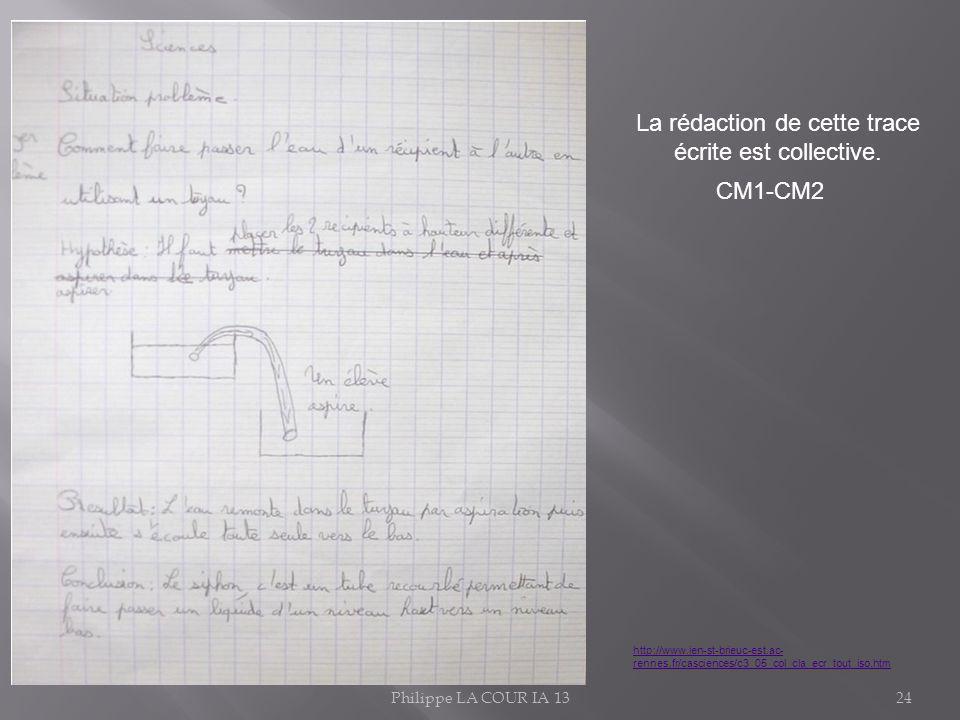 Philippe LA COUR IA 1324 La rédaction de cette trace écrite est collective. CM1-CM2 http://www.ien-st-brieuc-est.ac- rennes.fr/casciences/c3_05_col_cl