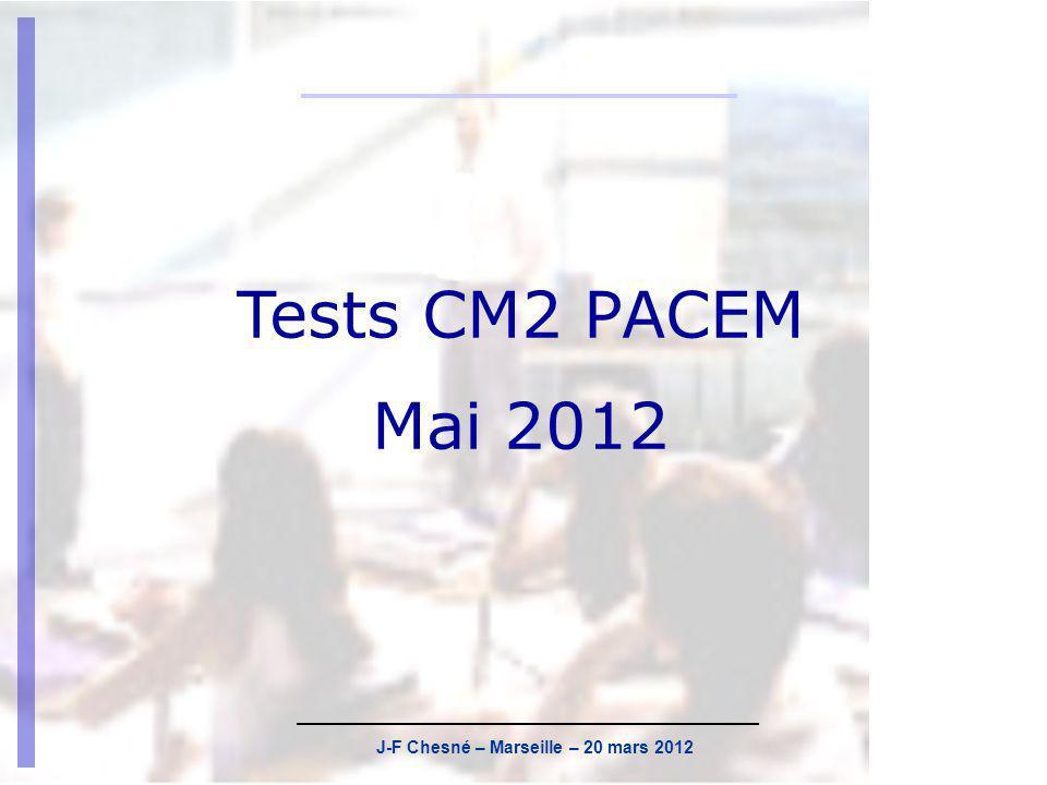 J-F Chesné – Marseille – 20 mars 2012 Calendrier Les tests sont les tests organisés dans le cadre de lévaluation nationale de CM2.