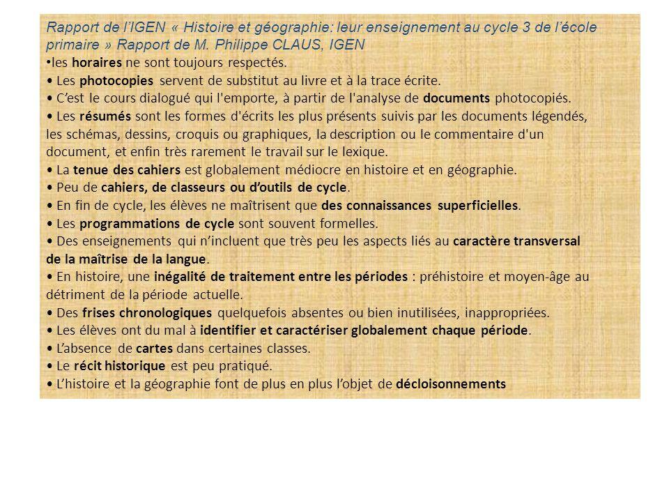 Rapport de lIGEN « Histoire et géographie: leur enseignement au cycle 3 de lécole primaire » Rapport de M. Philippe CLAUS, IGEN les horaires ne sont t