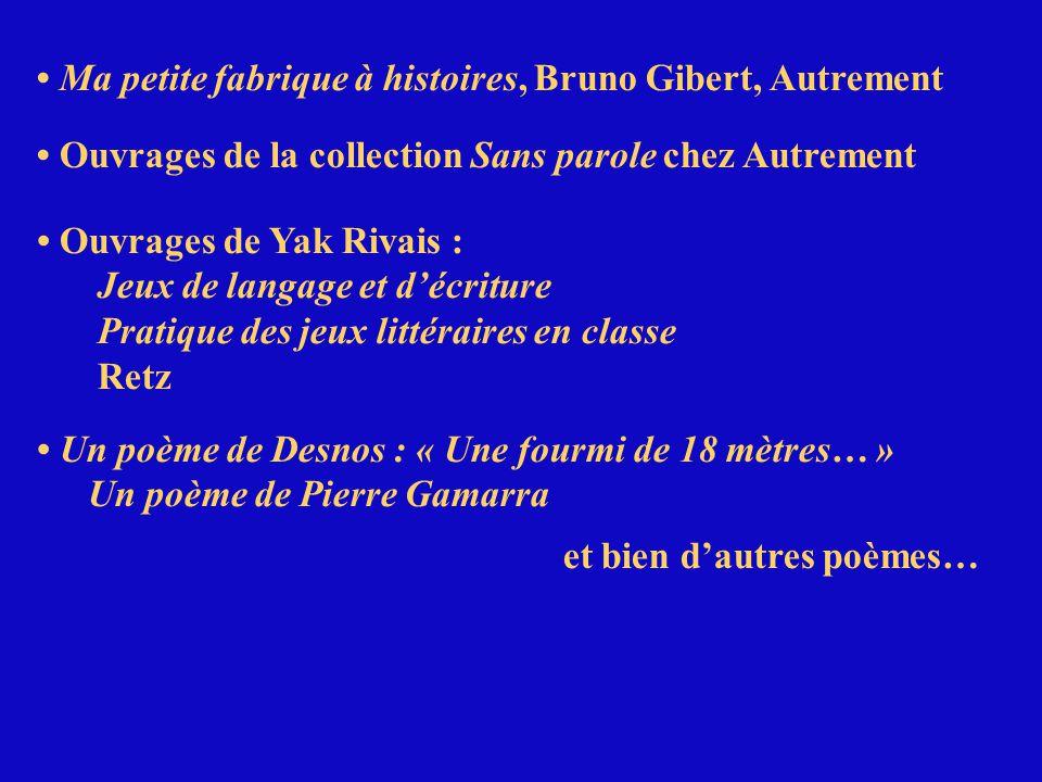 Ma petite fabrique à histoires, Bruno Gibert, Autrement Ouvrages de la collection Sans parole chez Autrement Ouvrages de Yak Rivais : Jeux de langage