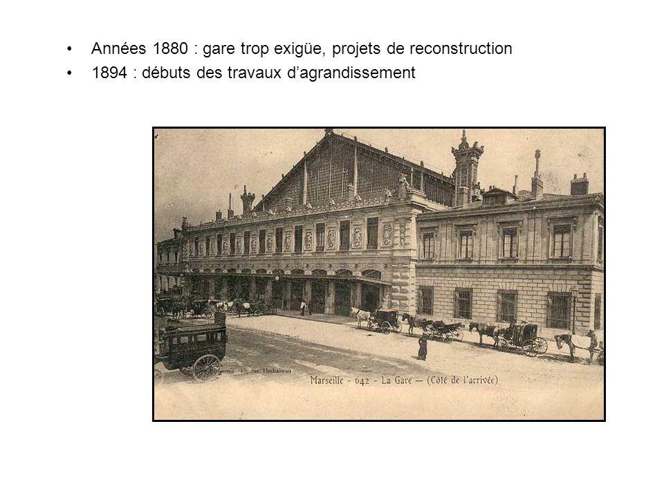 Années 1880 : gare trop exigüe, projets de reconstruction 1894 : débuts des travaux dagrandissement