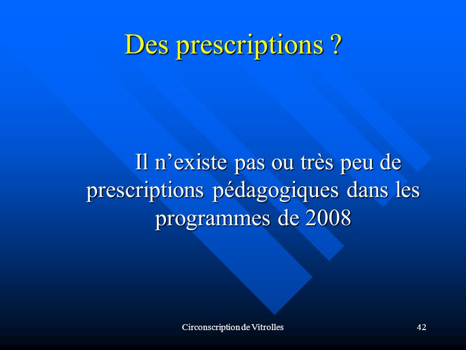 Circonscription de Vitrolles42 Des prescriptions .