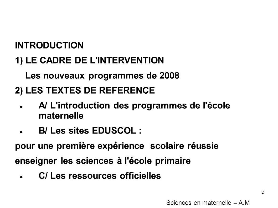 2 INTRODUCTION 1) LE CADRE DE L'INTERVENTION Les nouveaux programmes de 2008 2) LES TEXTES DE REFERENCE A/ L'introduction des programmes de l'école ma